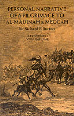 Personal Narrative of a Pilgrimage to Al-Madinah and Meccah, Vol. 1