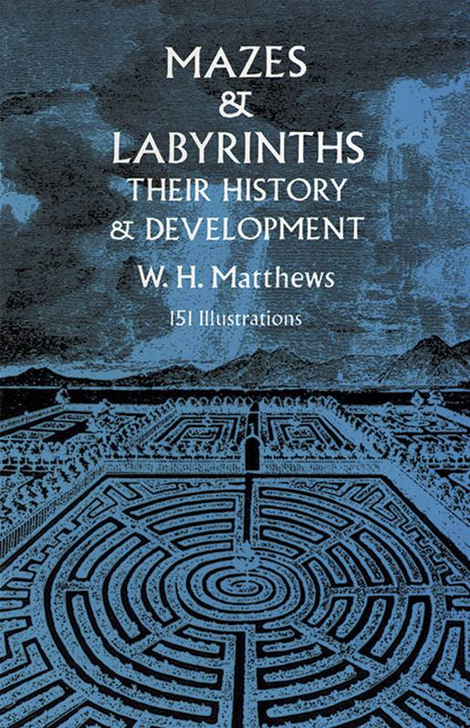 Mazes and Labyrinths : Their History and Development