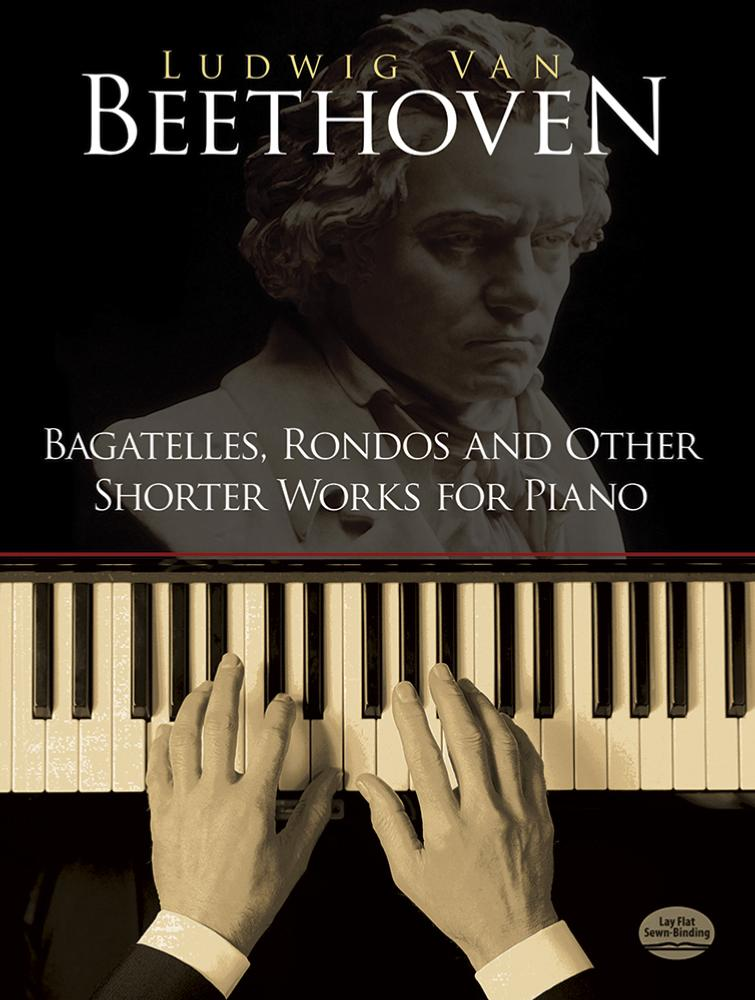Bagatelles, Rondos and Other Shorter Works for Piano