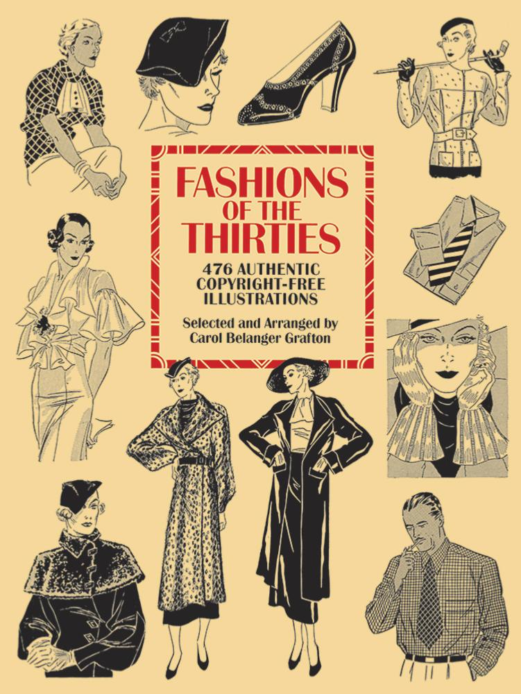 Fashions of the Thirties - 476 Authentic Copyright-Free Illustrations