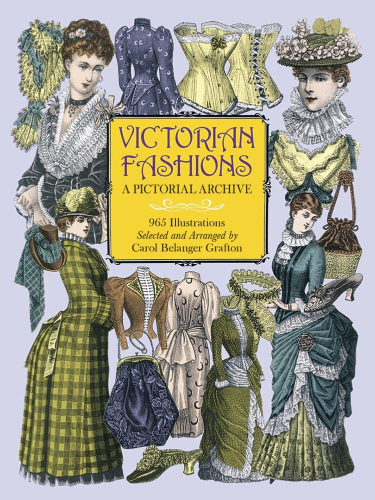 Victorian Fashions, A Pictorial Archive