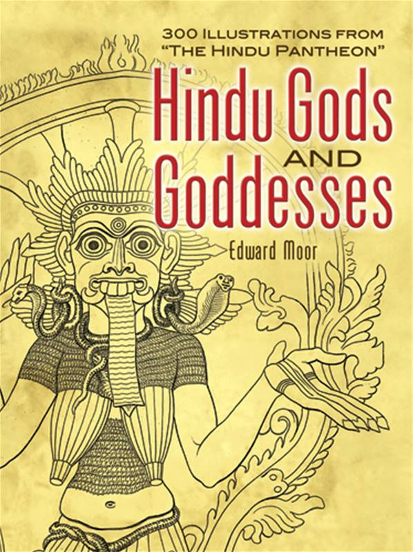 Hindu Gods and Goddesses: 300 Illustrations from ''The Hindu Pantheon''