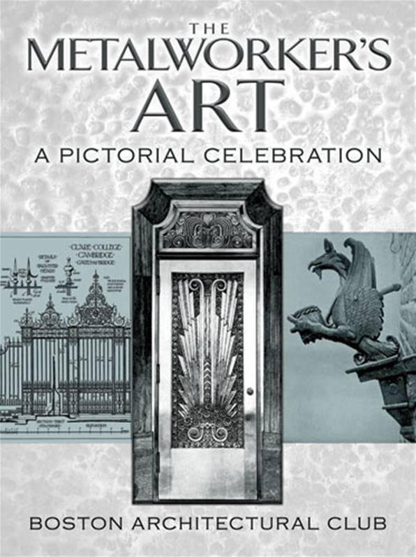 The Metalworkers Art : A Pictorial Celebration