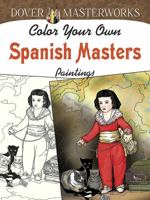 Dover Masterworks: Color Your Own Spanish Masters Paintings