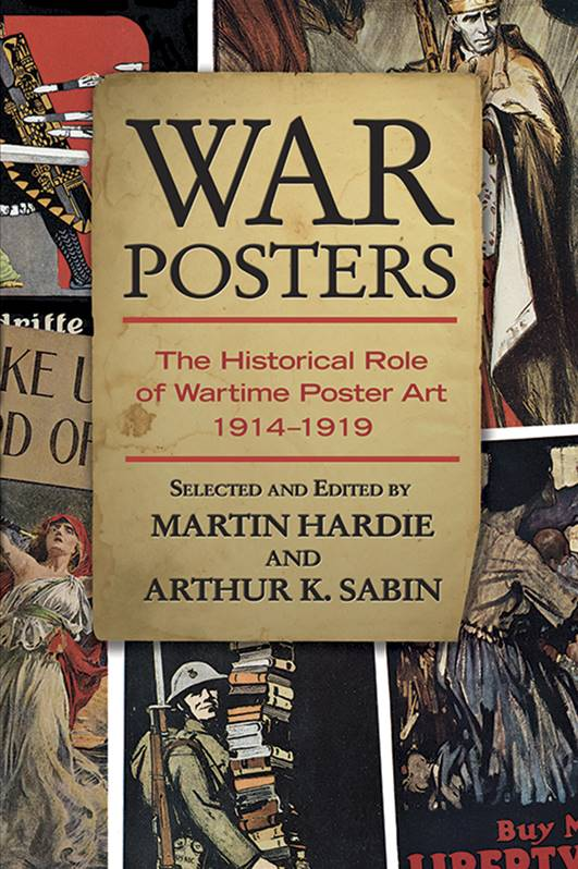 War Posters : The Historical Role of Wartime Poster Art 1914 - 1919