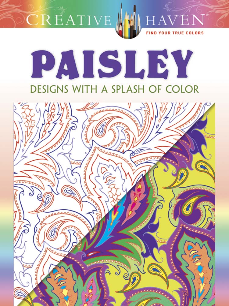 Creative Haven Paisley: Designs with a Splash of Color