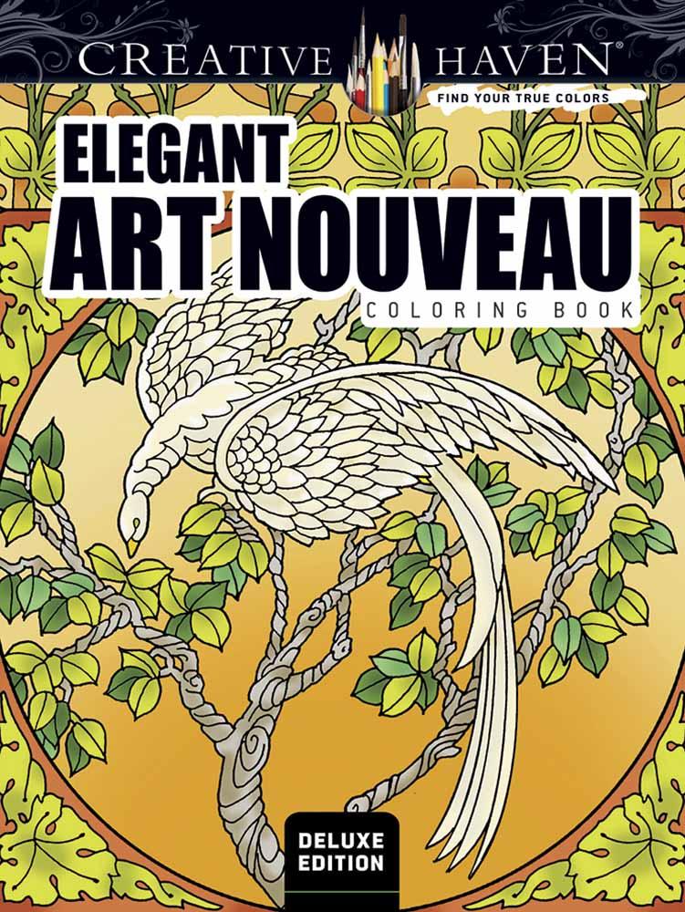 Creative Haven Deluxe Edition Elegant Art Nouveau Coloring Book Dover Books