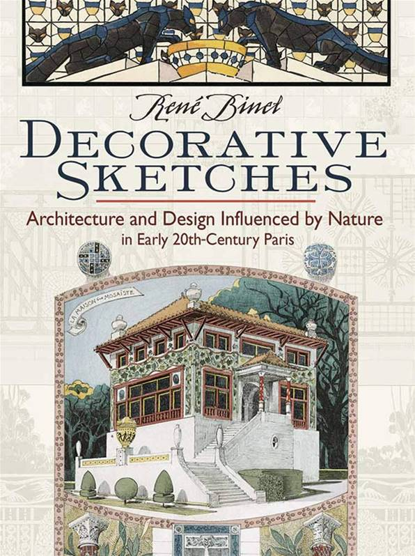 Decorative Sketches : Architecture and Design Influenced by Nature in Early 20th Century Paris