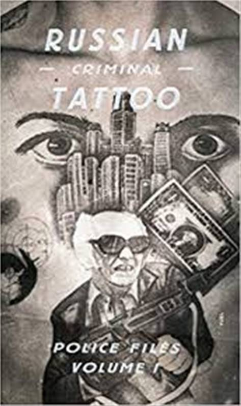 Russian Criminal Tattoo Police Files Volume 1