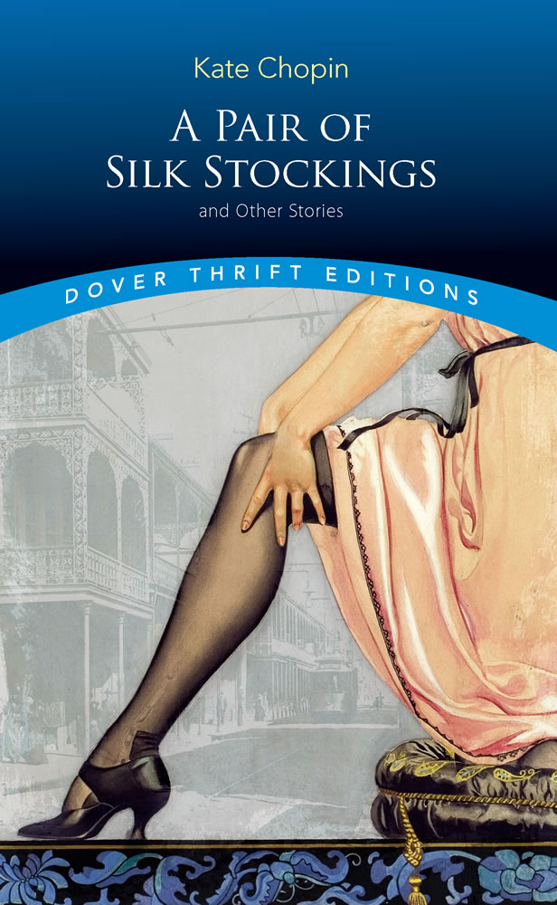 A Pair of Silk Stockings and Other Stories
