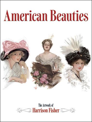 American Beauties: The Artwork of Harrison Fisher