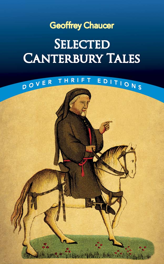 Canterbury Tales: General Prologue, Knight's, Miller's, and Wife of Bath's Tale
